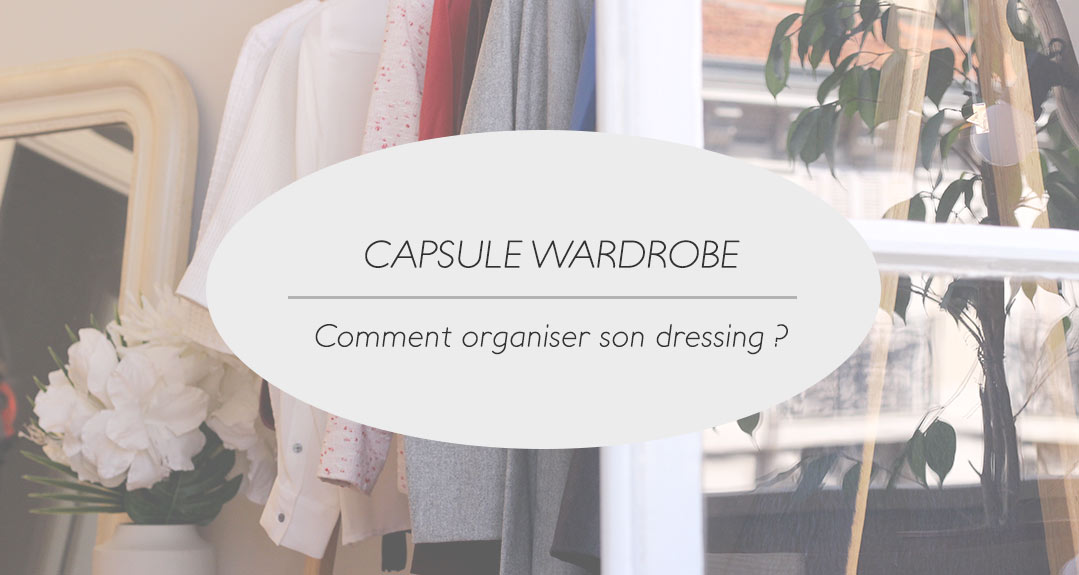 comment organiser son dressing pour un capsule wardrobe conseils. Black Bedroom Furniture Sets. Home Design Ideas
